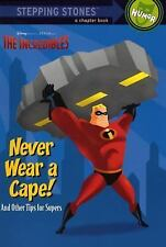 Never Wear a Cape! And Other Tips for Supers (The Incredibles Chapter Book) Rh