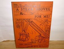 A Steam Shovel For Me by Vera Edelstat - Romano - 1933 Vintage Children's Book