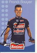 CYCLISME ** carte cycliste FRANCK BOUYER équipe BONJOUR 2002 signée