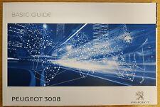GENUINE PEUGEOT 3008 BASIC GUIDE OWNERS HANDBOOK MANUAL 2016-2018 BOOK