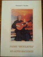 """Padre """"Bicicletta"""" ed altri racconti - Giovanni C. Vecchio - 2006"""