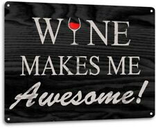 Wine Makes Me Awesome Retro Funny Bar Kitchen Wall Art Decor Metal Tin Sign