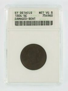 1804 1/2 Cent Graded by ANACS as EF Details (Net VG 8) Damaged - Bent
