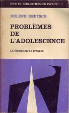 PROBLÈMES DE L'ADOLESCENCE - LA FORMATION DE GROUPES PAR HÉLÈNE DEUTSCH PAYOT