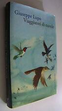 VIAGGIATORI DI NUVOLE Giuseppe Lupo Marsilio 2013 copertina rigida prima edizion