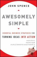 Awesomely Simple: Essential Business Strategies for Turning Ideas Into Action by