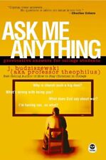 B0032FO3EE Ask Me Anything: Provocative Answers for College Students