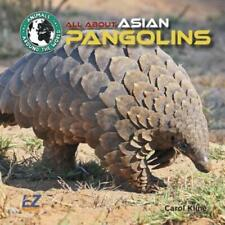 All about Asian Pangolins by Carol Kline: New