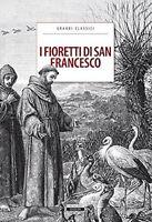 I Fioretti di San Francesco - Crescere Edizioni , 2012