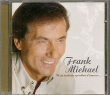 CD ALBUM 14  TITRES--FRANK MICHAEL--IL EST TOUJOURS QUESTION D'AMOUR...--2000