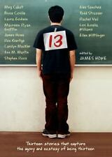13: Thirteen Stories That Capture the Agony and Ecstasy of Being Thirteen - Acce
