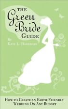 The Green Bride Guide: How to Create an Earth-Frie