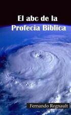 El Abc de la Profecia Biblica : Profecia Biblia Al Alcance de Todos by...