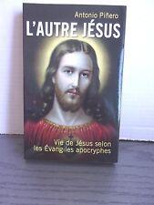 Antonio Piñero: L'AUTRE JÉSUS - Vie de Jésus selon les Évangiles apocryphes NEUF