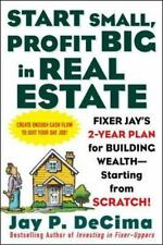 Start Small, Profit Big in Real Estate: Fixer Jay's 2-Year Plan for Building Wea
