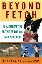 NEW Beyond Fetch: Fun, Interactive Activities for You and Your Dog
