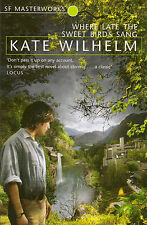 Where Late The Sweet Birds Sang by Kate Wilhelm (Paperback, 2006)