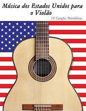 Música Dos Estados Unidos para o Violão : 10 Canções Patrióticas by Uncle Sam...