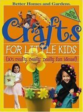 Crafts for Little Kids 101 really fun ideas (Better Homes and Gardens) NEW