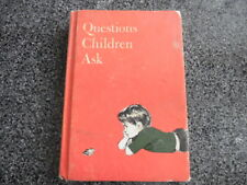 """what do children ask?"" vintage hard cover  book"