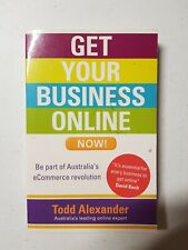 Book - Get Your Business Online Now! By Todd Alexander 2012 PB