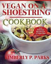 NEW Vegan On A Shoestring Cookbook: Easy Delicious Recipes For A Vegan Diet