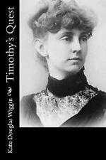 Timothy's Quest by Kate Douglas Wiggin (2017, Paperback)