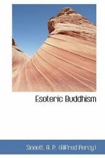 Esoteric Buddhism: By Sinnett A P (Alfred Percy)