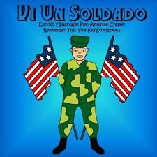 Vi un Soldado by Remember This Tiny Kid Storybooks and Annette Crespo (2010,...