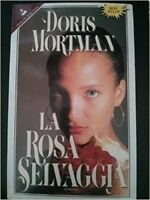 La Rosa Selvaggia ,Mortman, Doris  ,Sperling & Kupfer,1994
