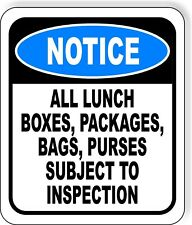 Noticeall Lunch Boxes, Bags, Subject To Inspection tAluminum Composite Sign