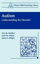 Clinical Child Psychology Library: Autism : Understanding the Disorder by...