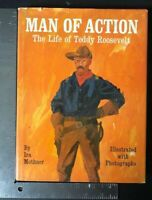 MAN OF ACTION, THE LIFE OF TEDDY ROOSEVELT, MOTHNER, 1966 HB DJ 1ST EDITION
