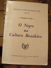 O Negro Na Cultura Brasileira 1974 Brazil Ethnology Piaui Free US Shipping Rare