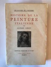 HISTOIRE DE LA PEINTURE ITALIENNE 1948 LEROY ILLUSTRE MAITRES HISTOIRE