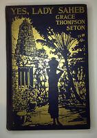 Rare 1st Edition 1925 YES, LADY SAHEB Grace Seton ILLUSTRATED India Adventuring
