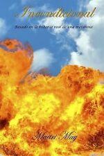 Incondicional : Basado en la Historia Real de una Metanoia by Maitri May...