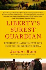 Liberty's Surest Guardian: Rebuilding Nations after War from Founders to Obama