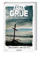 Die Kunst zu sterben von Anna Grue (2014, Gebundene Ausgabe)