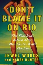 Don't Blame It on Rio: The Real Deal Behind Why Men Go to Brazil for Sex, Jewel