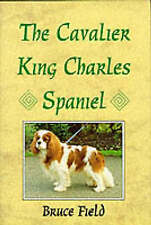 THE CAVALIER KING CHARLES SPANIEL., Field, Bruce., Used; Very Good Book
