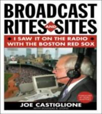 Broadcast Rites and Sites : I Saw It on the Radio with the Boston Red Sox SIGNED