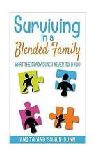 Surviving in a Blended Family: What the Brady Bunch Never Told You by Anita Dunn