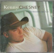KENNY CHESNEY EVERYWHERE WE GO CD