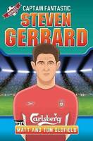 (Good)-Steven Gerrard: Captain Fantastic (Heroes) (Paperback)-Matt Oldfield,Tom