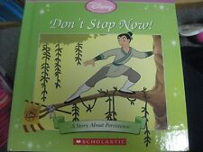 Don't Stop Now! A Story About Persistence (Disney Princess series) children book