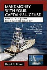 Make Money With Your Captain's License: How to Get a Job or Run a Business on a