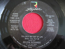 RARE R&B - DELEON RICHARDS - YOU ONLY GET OUT OF LIFE WHAT YOU PUT IN - REJOICE