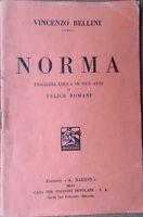 1933 libretto teatro NORMA Vincenzo Bellini di Felice Romani-Edizioni A.Barion