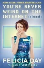You're Never Weird on the Internet (Almost) by Felicia Day (2015, Hardcover)